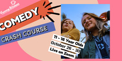 Comedy Crash Course 11 - 16 Year Olds