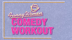 Comedy Workout February