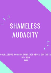 Courageous Woman Conference Abuja 15th December 2018