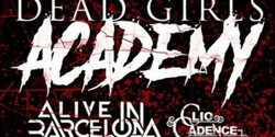Dead Girls Academy, Alive in Barcelona, Clio Cadence
