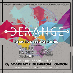 Derange / After Smoke Clears / From Once We Came - London