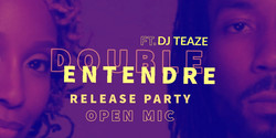 Double Entendre Showcase Open Mic ft. Dj Teaze