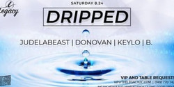Dripped | Saturdays at Legacy Lounge Newport Beach