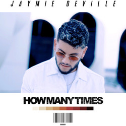 Dubai based Singer Jaymie Deville releases his debut single 'How Many Times