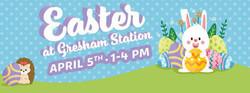 Easter at Gresham Station