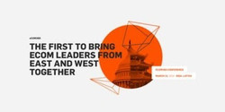 Ecom360: the first to bring eCom leaders from East and West together
