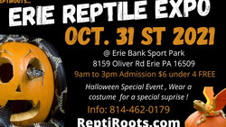 Erie Reptile Show and Sale Oct 31st 2021