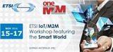 Etsi IoT/M2M Workshop 2016 featuring the Smart World