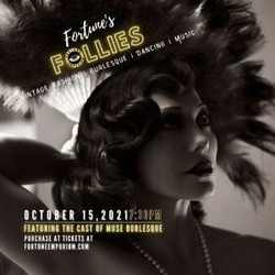 Fortune's Follies feat. the cast of Muse Burlesque