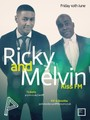 Friday: Kiss FM's Rickie and Melvin