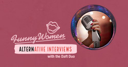 Funny Women Alternative Interviews
