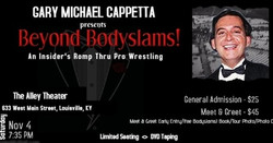 "Gary Michael Cappetta ""Beyond Bodyslams!"""