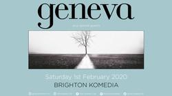 Geneva Live At Komedia Brighton Saturday Feb 1st