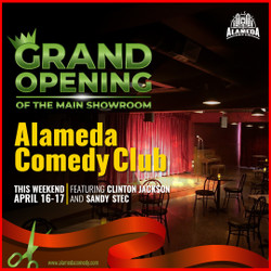 Grand Opening of the Main Showroom at the Alameda Comedy Club