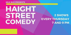Haight Street Comedy (Live stand-up back indoors at the Milk Bar, 2 shows every Thursday!)