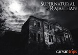Halloween Special - Supernatural Rajasthan Road Trip