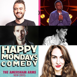 Happy Mondays Comedy at The Amersham Arms New Cross : Tom Lucy, Michael Odewale, Esther Manito...