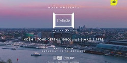 Hosh presents fryhide | On The Water at Ade