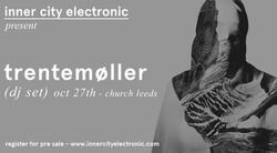 Inner city electronic presents Trentemoller at Church, Leeds