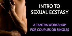 Intro to Sexual Ecstasy: Tantra Workshop for Singles & Couples