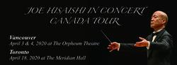 Joe Hisaishi in Concert - Vancouver Premiere