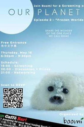 """Join Boomi for a screening of Our planet. Episode 2 """"Frozen worlds""""."""