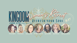 Kingdom Women's Retreat: Refresh Your Soul