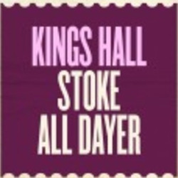 Kings Hall Stoke All Dayer