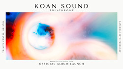 Koan Sound: Polychrome Official Album Launch