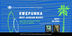 Kwepunha: West African Waves | And the Changing Tides of Surf in Liberia, September 20, Viff Centre
