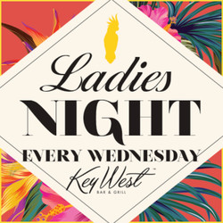 Ladies Night at Key West every Wednesday