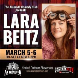 Lara Beitz - Mar 5-6 Live at the Alameda Comedy Club