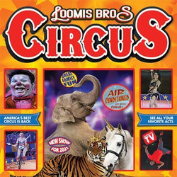 Loomis Bros. Circus : 2021 Tour - Aug 6 and 7, 2021 Robarts Arena - Sarasota, Fl