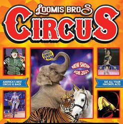 Loomis Bros. Circus : 2021 Tour - July 6 and 7 in Florence, Sc at the Florence Center