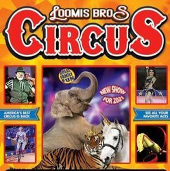Loomis Bros. Circus : 2021 Tour - June 29 and 30 at Columbia County Exhibition Center