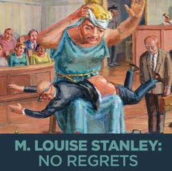M. Louise Stanley: No Regrets