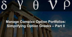 Manage Complex Option Portfolios: Simplifying Option Greeks - Part Ii