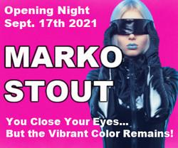 Marko Stout Exhibition (vip Opening Night): Brooklyn Fall 2021