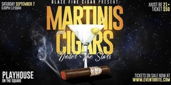 Martinis and Cigars Under The Stars