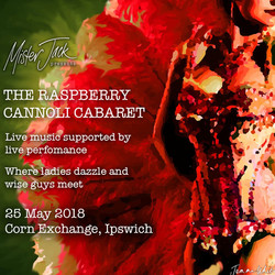 "Mister Jack presents ""The Raspberry Cannoli Cabaret"""