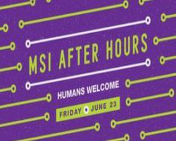 Msi After Hours: Humans Welcome