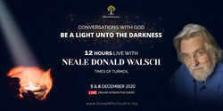 Neale Donald Walsch, Conversations with God - Be a Light unto the darkness