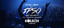 Nightvision x Kölsch presents Ipso - Fringe closing party