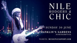 Nile Rodgers & Chic at Franklin's Gardens