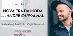 Nova era da moda por André Carvalhal | 18 de Maio | São Paulo