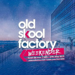 Old Skool Factory Weekender 2019
