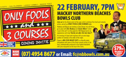 Only Fools and 3 Courses - Mackay Northern Beaches Bowls Club 22nd Feb