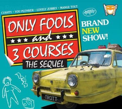 Only Fools and 3 Courses The Sequel - Bristol 01/10/2021