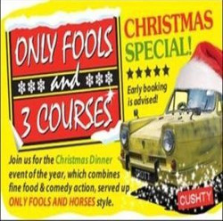 Only Fools and 3 Courses Xmas Special Dinner Ipswich 10/12/2020