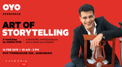 Oyo Xperience - Art of Storytelling: A Workshop by Anshu Mor in Gurugram